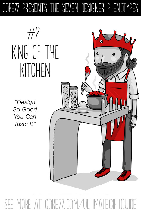 Core77SevenDesignerPhenotypes-2_KingoftheKitchen.jpg