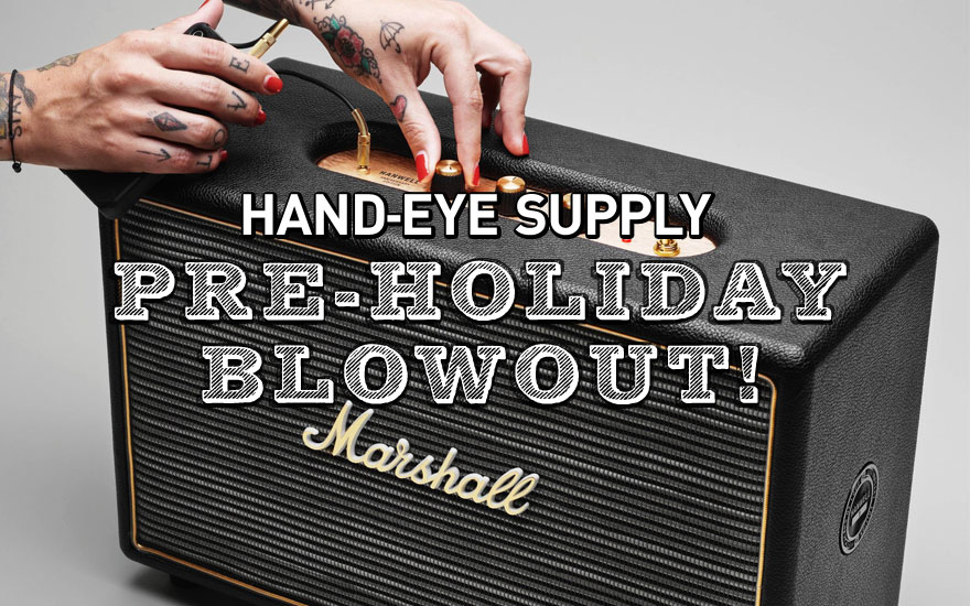 pre-holiday-blowout-2013-handeyesupply.jpg