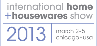 international home + housewares show 2013 march 2-5 chicago, usa