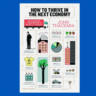 An Interview with John Thackara: How to Thrive In the Next Economy