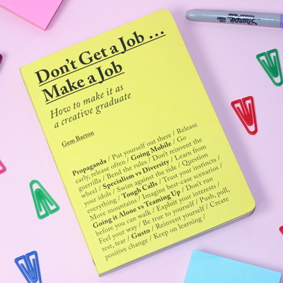 Don't Get a Job: 6 Strategies for Making Your Own Job