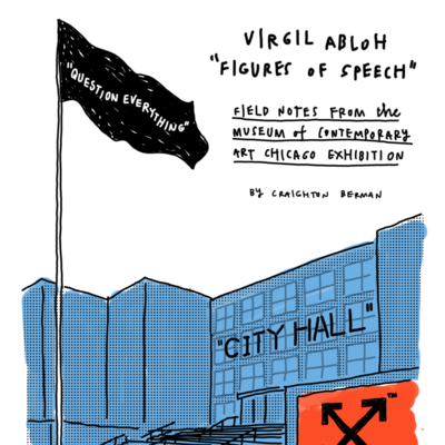 "(Sketch)Notes from Virgil Abloh's ""Figures of Speech"" Exhibition at Chicago's Museum of Contemporary Art"